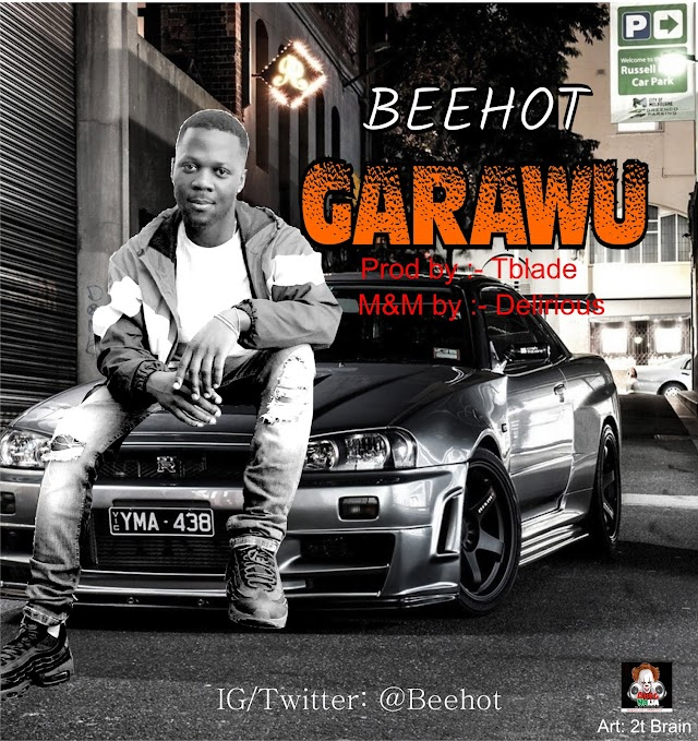MUSIC: Beehot - Garawu (prod by Tblade)