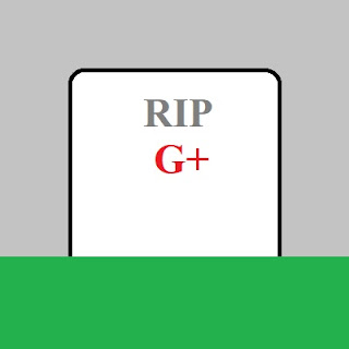 RIP G+ (in 2019)