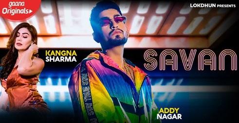 Savan Lyrics by Addy Nagar Ft. Kangan Sharma