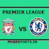 English Premier League: Liverpool Vs Chelsea Preview,Live Channel and Info