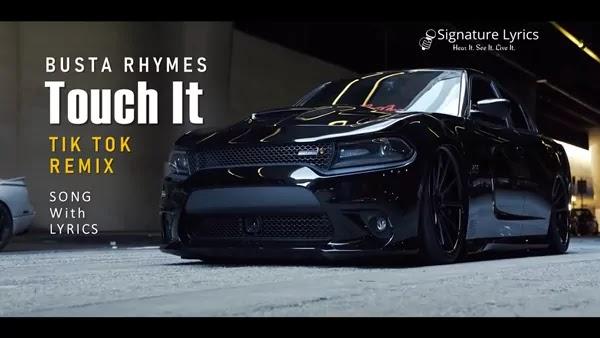 Touch It Lyrics - Busta Rhymes | Tik Tok Remix