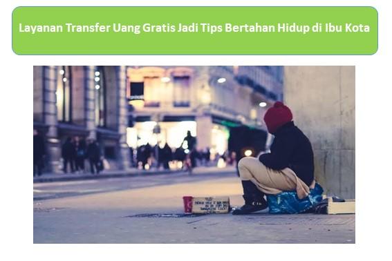 Layanan Transfer Uang Gratis Jadi Tips Bertahan Hidup di Ibu Kota