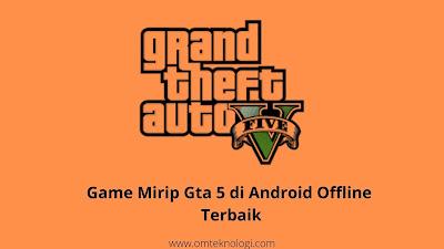 game mirip gta 5 di android offline terbaik