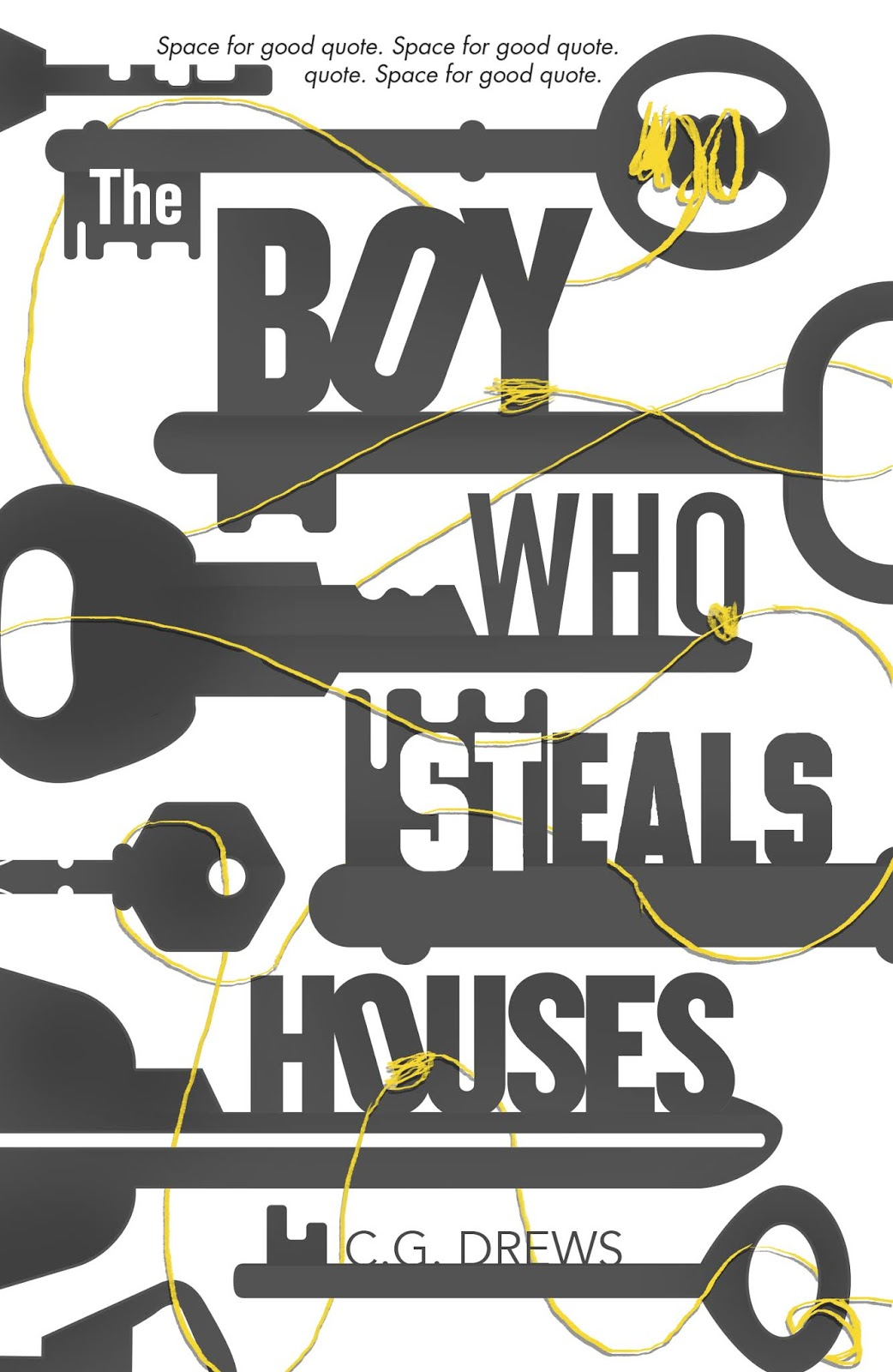 The Boy Who Steals Houses by C. G. Drews Early Draft