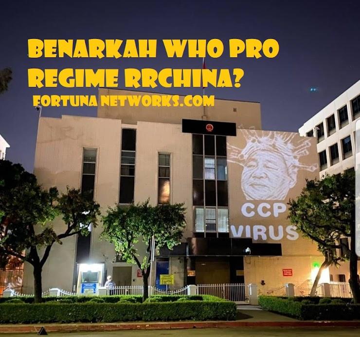 Benarkah WHO Pro Regime RRChina?