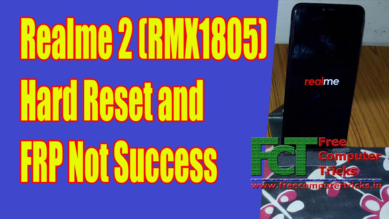 Realme 2 (RMX1805) Hard Reset and FRP Not Success - Free Computer Tricks