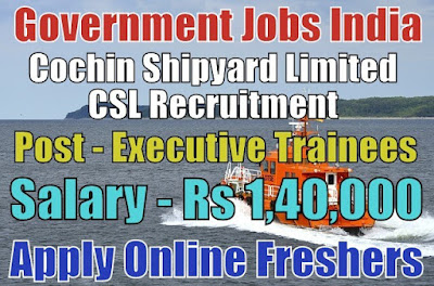 Cochin Shipyard Limited CSL Recruitment 2018