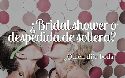 ¿Bridal shower o despedida de soltera?