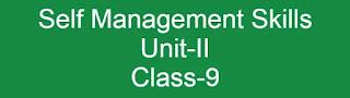Self Management Skills Unit-II | CBSE Class-9