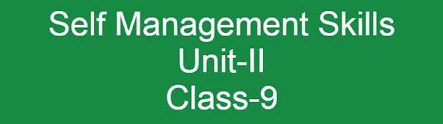 Self Management Skills Unit-II   CBSE Class-9