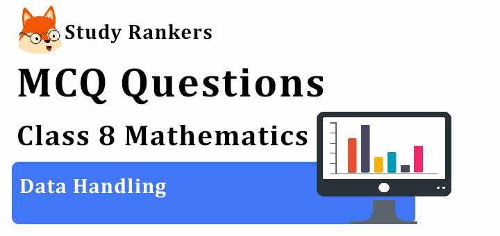 MCQ Questions for Class 8 Maths: Ch 5 Data Handling