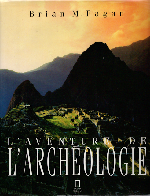 L'Aventure de l'archéologie - Brian Murray Fagan - National Geographic Society