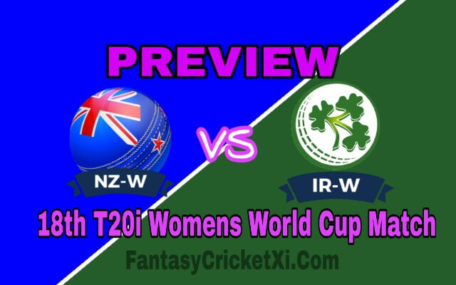 NZ-W vs IR-W 18th T20i Match Dream11 Team Prediction