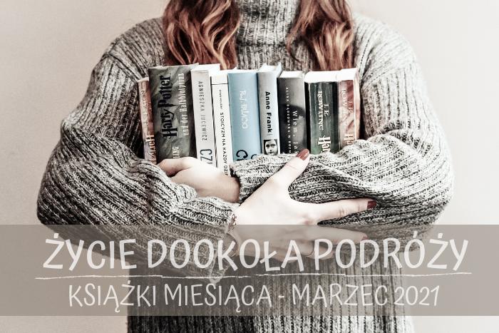 Książki Miesiąca - przeczytane w marcu 2021