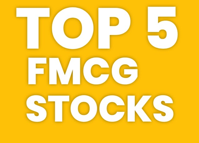 Top 5 FMCG Stocks - Strong Fundamental - Stock to Buy Now