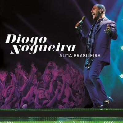 Diogo Nogueira Alma Brasileira Ao Vivo Edição Especial 2016
