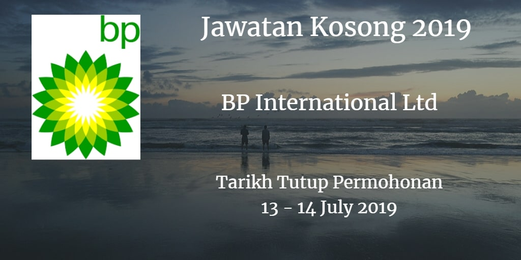 Jawatan Kosong BP International Ltd 13 - 14 July 2019