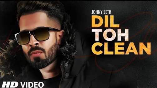 Dil Toh Clean Lyrics – Johny Seth