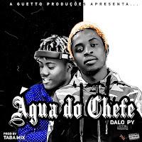 Dalo Py feat. Taba Mix - Água Do Chefe 2020
