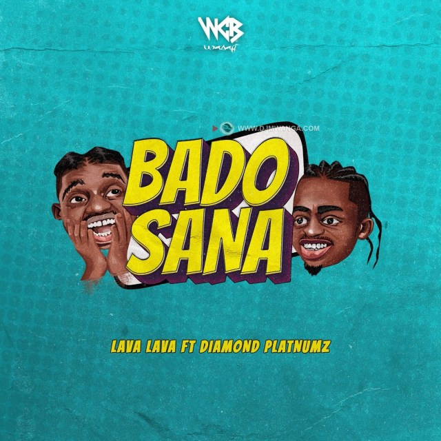 AUDIO | Lava Lava ft. Diamond Platnumz - Bado Sana | Download