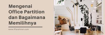 Mengenai Office Partition dan Bagaimana Memilihnya