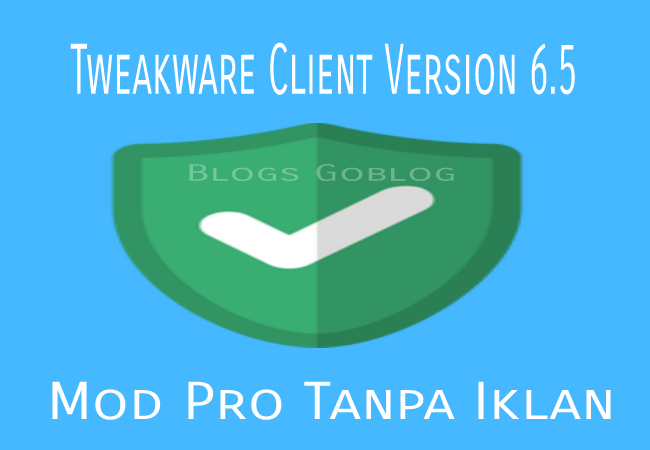 Cara Tweakware Pro V 6.5 Apk Mod Tanpa Iklan Unlimited Terbaru