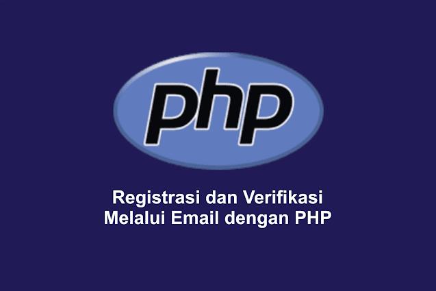 Registrasi dan Verifikasi Melalui Email dengan PHP