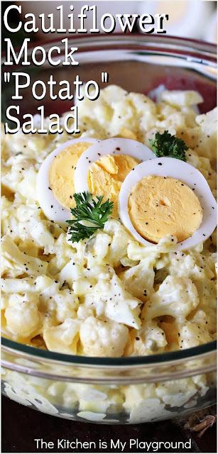 "Cauliflower Mock ""Potato"" Salad ~ A tasty, full-of-flavor lower-carb version of our beloved potato salad! As an alternative to regular potato salad, this cauliflower version's flavor is spot-on.  www.thekitchenismyplayground.com"