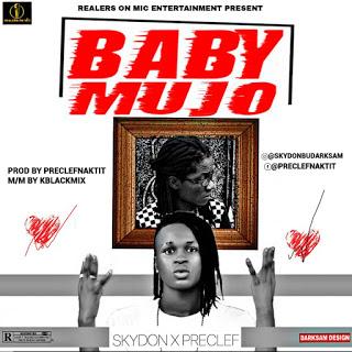 MUSIC : SkyDon Ft. Preclef - Baby Mujo