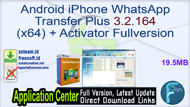 BackupTrans Android iPhone WhatsApp Transfer Plus 3.2.164 (x64) + Activator Fullversion