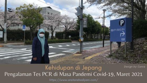 Kehidupan di Jepang. Pengalaman Tes PCR di masa Pandemi Covid-19, Maret 2021