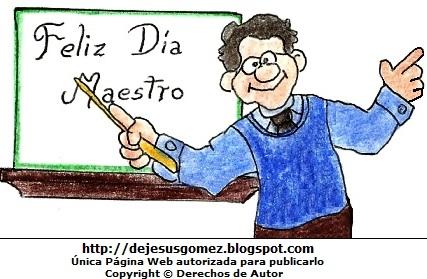 Maestro o profesor para niños pintado a colores (Profesor en su pizarra). Dibujo del maestro hecho por Jesus Gómez