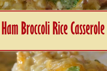 Ham Broccoli Rice Casserole