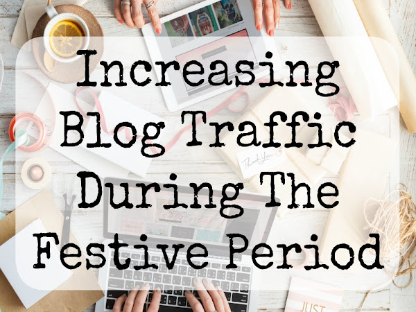 Increasing Blog Traffic During The Festive Period