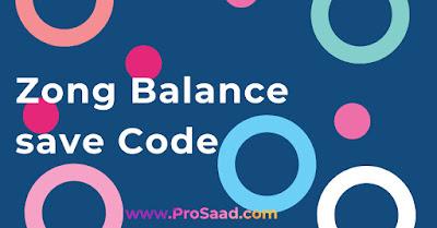 Zong Balance Save Code 2021