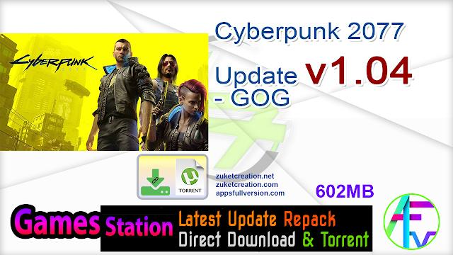 Cyberpunk 2077 Update v1.04 – GOG 602MB