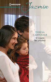 Teresa Carpenter - El Regalo del Playboy