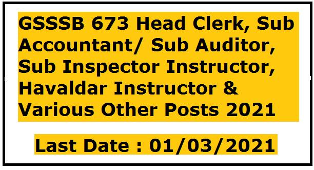 GSSSB 673 Head Clerk, Sub Accountant/ Sub Auditor, Sub Inspector Instructor, Havaldar Instructor & Various Other Posts 2021