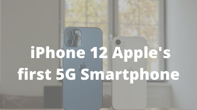 iPhone 12: Apple's first 5G Smartphone