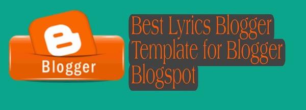 Best Blogger Templates for Lyrics Website