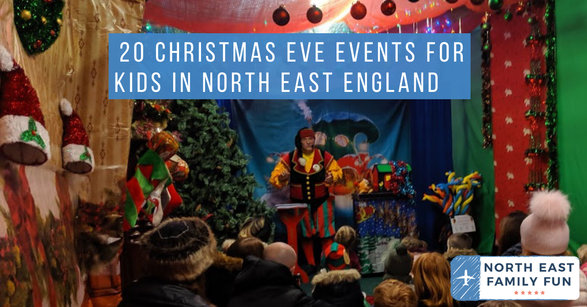 20 Christmas Eve Events for Kids in North East England