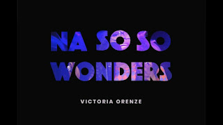 MUSIC + VIDEO: Victoria Orenze - Na So So Wonder