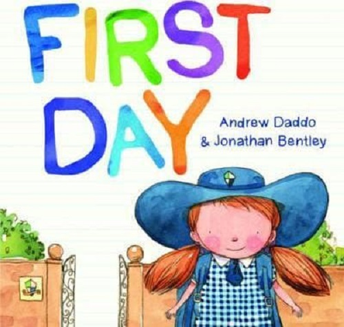 First Day childrens book by Andrew Daddo about the first day of school
