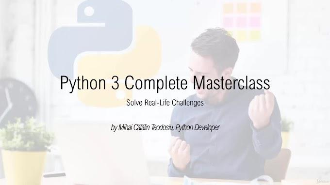 Python 3 Complete Masterclass - Make Your Job Tasks Easier!