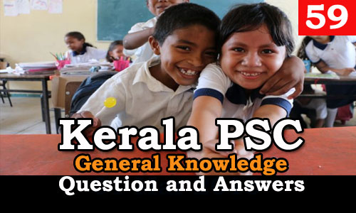 Kerala PSC General Knowledge Question and Answers - 59