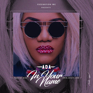 Lyrics: Ada - In Your Name | @AdaEhi