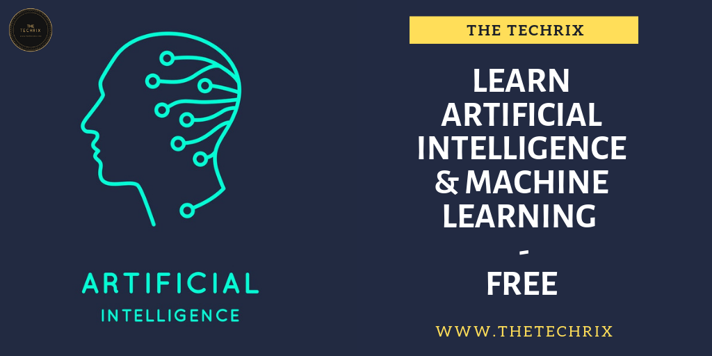 How to start learning Artificial Intelligence & Machine Learning — Get Free Resources