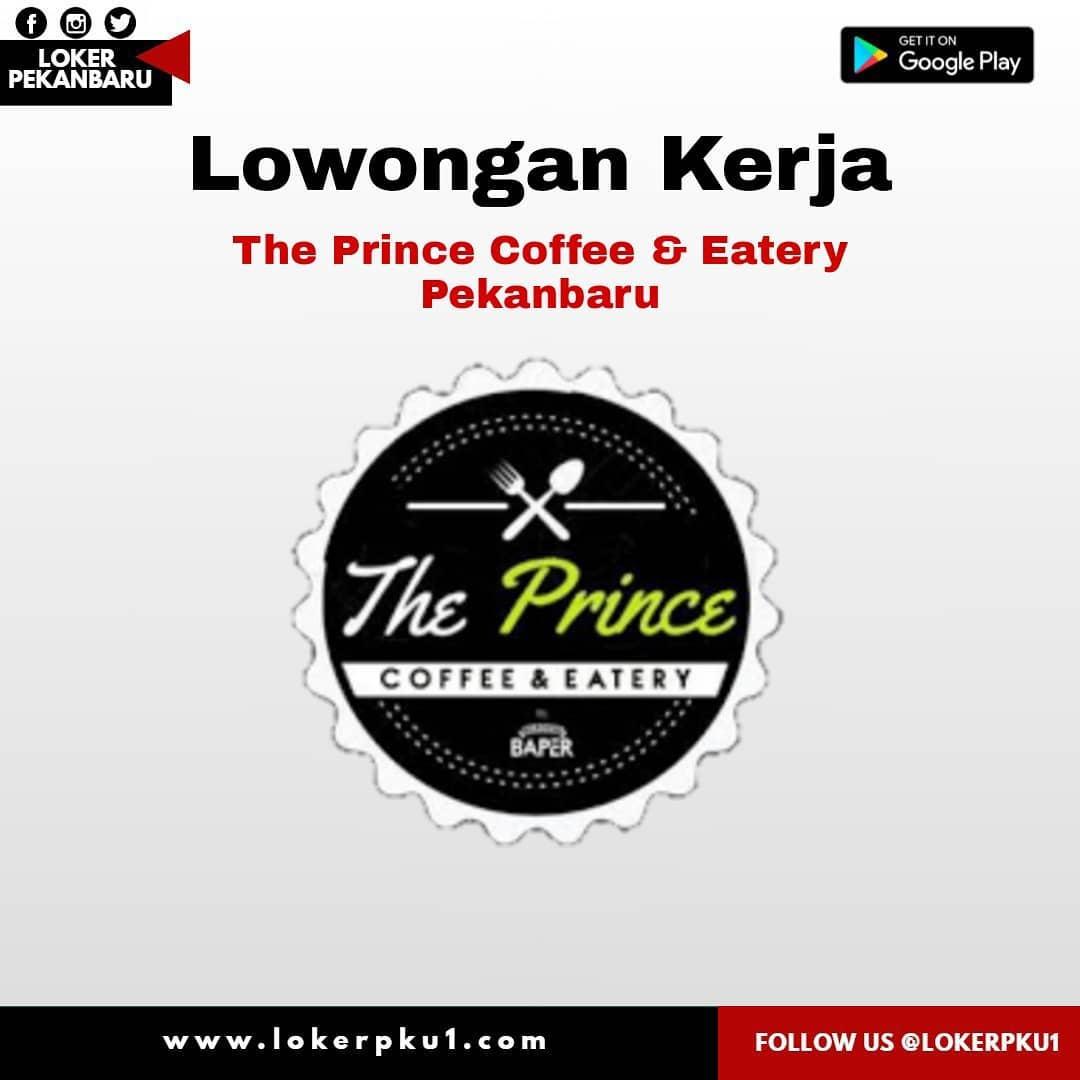 Lowongan Kerja The Prince Coffee And Eatery Pekanbaru Desember 2020