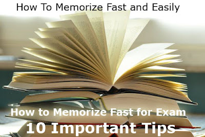 How To Memorize Fast and Easily, How to Memorize Fast for Exam, 10 Important Tips