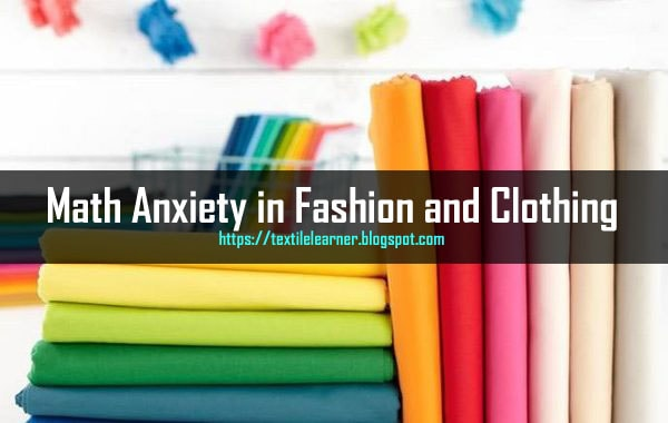 How To Overcome Math Anxiety In Fashion And Clothing Textile Learner